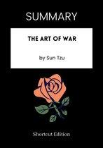SUMMARY - The Art of War by Sun Tzu