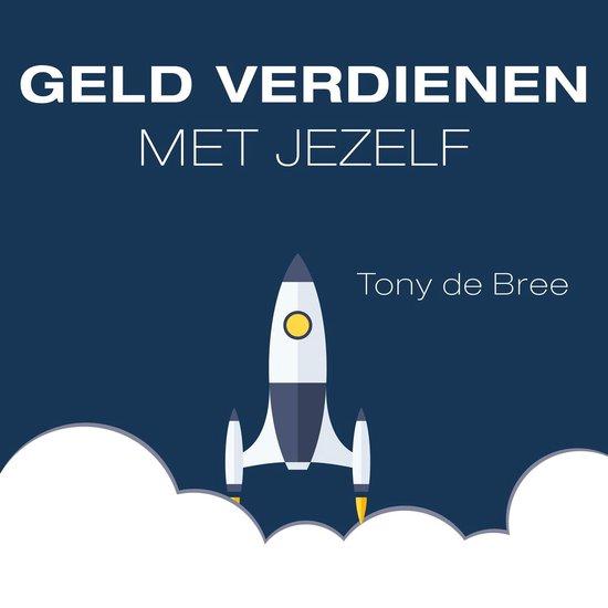 Boek cover Geld verdienen met jezelf van Tony de Bree (Onbekend)