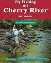 Fly Fishing the Cherry River, West Virginia