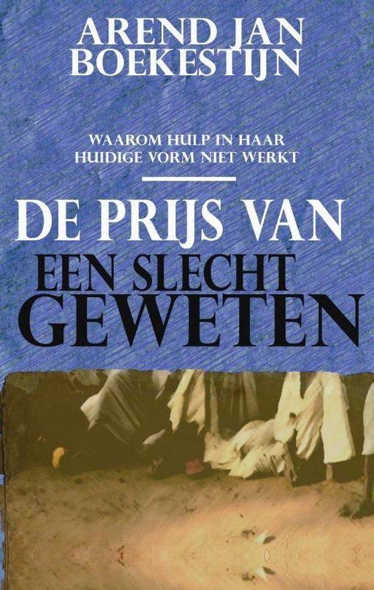 De prijs van een slecht geweten - Arend-Jan Boekestijn |