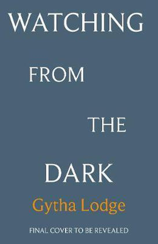 Boek cover Watching from the Dark The gripping new crime thriller from the Richard and Judy bestselling author van Gytha Lodge (Paperback)