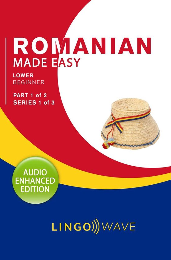 Romanian Made Easy - Lower Beginner - Part 1 of 2 - Series 1 of 3