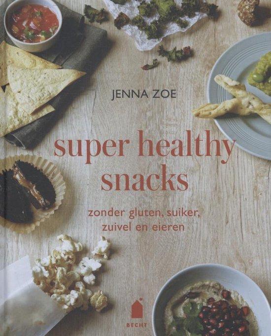 Super healthy snacks - Jenna Zoe |