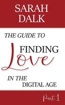 The Guide to Finding Love in the Digital Age Part1