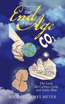 Michael Meyer with the End of the Age the Lord, the Carbon Cycle, and Early Man