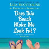 """For Your Information: A """"Does This Beach Make Me Look Fat"""" Essay"""