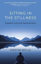 Sitting in the Stillness - Freedom from the Personal Story