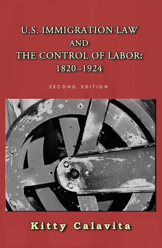 Boek cover U.S. Immigration Law and the Control of Labor: 1820-1924 van Kitty Calavita (Onbekend)