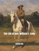 The Life of Hon. William F. Cody