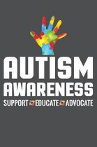Autism Awareness Support Educate Advocate: Lined Journal Notebook