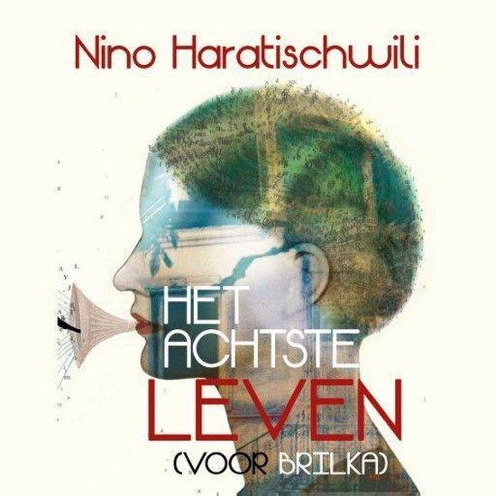 Boek cover Het achtste leven (voor Brilka) van Nino Haratischwili (Onbekend)