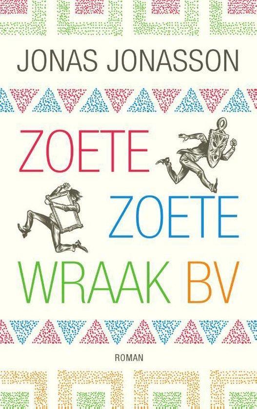 Zoete, Zoete Wraak BV - Jonas Jonasson  