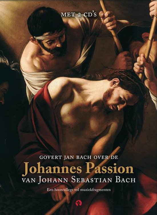 Johannes Passion - Govert Jan Bach | Fthsonline.com