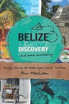 Belize, a Journey of Discovery, and Some Snorkeling