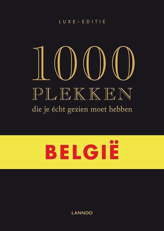 Cover van het boek '1000 plekken die je écht gezien moet hebben / België' van Paul de Moor