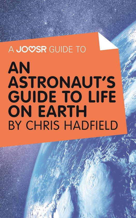 Boek cover A Joosr Guide to... An Astronauts Guide to Life on Earth by Chris Hadfield van Joosr (Onbekend)