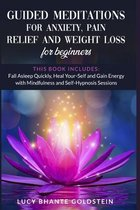 Guided Meditations for Anxiety, Pain Relief and Weight Loss for Beginners: 3 books in 1