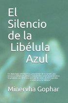 El Silencio de la Libelula Azul