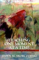 Teaching One Moment at a Time