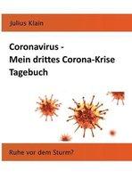Coronavirus - Mein drittes Corona-Krise Tagebuch