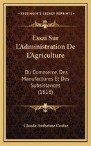 Essai Sur L'Administration de L'Agriculture