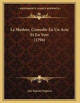 Le Modere, Comedie En Un Acte Et En Vers (1794)