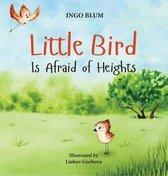 Little Bird is Afraid of Heights