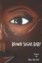 Brown Sugar Baby