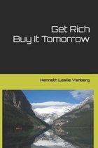 Get Rich Buy It Tomorrow