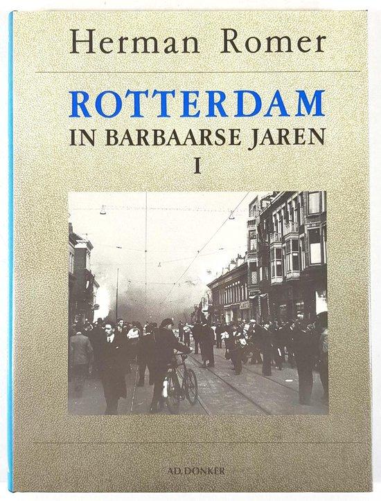1940-1945 1 Rotterdam in barbaarse jaren - Romer |