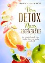 Van Detox naar Regeneratie
