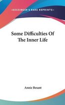 Some Difficulties of the Inner Life