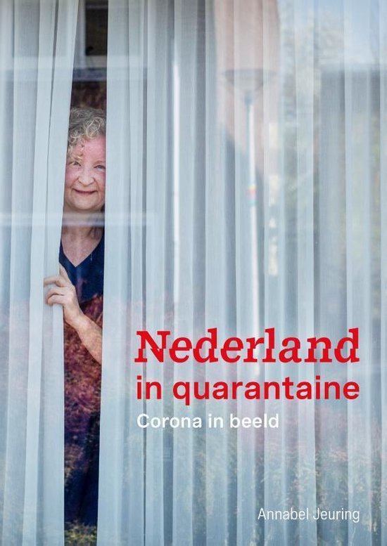 Nederland in Quarantaine - Corona in beeld