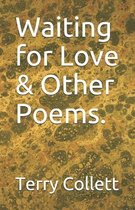 Waiting for Love & Other Poems.