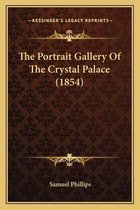 The Portrait Gallery of the Crystal Palace (1854)