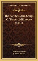 The Sonnets and Songs of Robert Millhouse (1881)