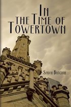In the Time of Towertown