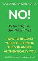 No! Why 'No' is the New 'Yes'