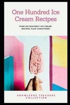 One Hundred Ice Cream Recipes
