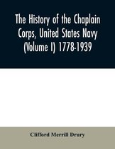The history of the Chaplain Corps, United States Navy (Volume I) 1778-1939