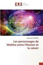 Les personnages de Moliere entre l'illusion et la raison