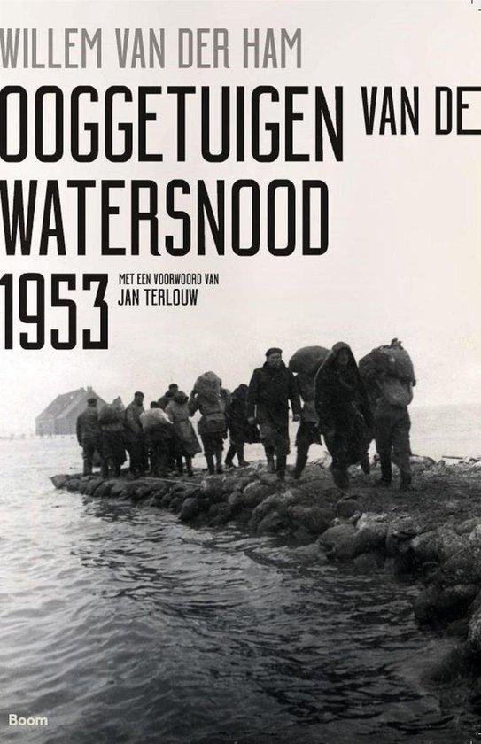 Boek cover Ooggetuigen van de Watersnood 1953 van Willem van der Ham