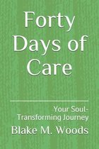 Forty Days of Care