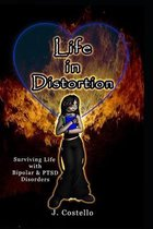 Life in Distortion: Surviving life with Bipolar and PTSD Disorders