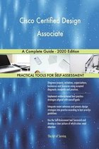 Cisco Certified Design Associate A Complete Guide - 2020 Edition