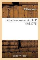 Lettre a monsieur A. Du P.