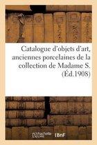 Catalogue d'objets d'art, anciennes porcelaines francaises et etrangeres, sieges et meubles anciens