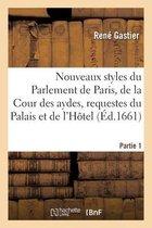 Les nouveaux styles du Parlement de Paris, de la Cour des aydes, requestes du Palais et de l'Hotel