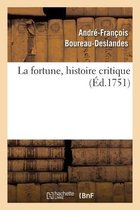 La fortune, histoire critique