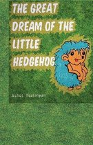 The Great Dream Of The Little Hedgehog